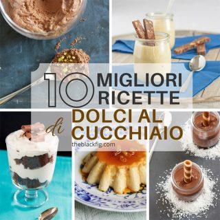 10 migliore dolci al cucchiaio
