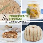 4 ingredienti toscani da riscoprire
