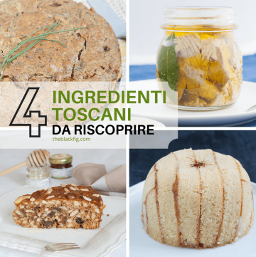 4 ingredienti toscani da riscoprire