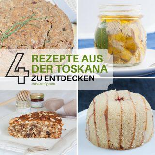 4 Rezepte aus der Toskana mit 4 leckeren Zutaten
